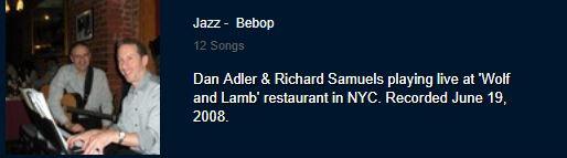 Dan Adler & Richard Samuels playing live at 'Wolf and Lamb' restaurant in NYC. Recorded June 19, 2008.